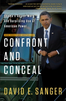 Confront and Conceal : Obama's Secret Wars and Surprising Use of American Power, Paperback / softback Book