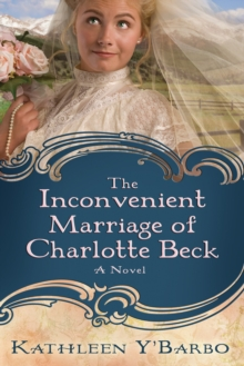 Inconvenient Marriage of Charlotte Beck, EPUB eBook