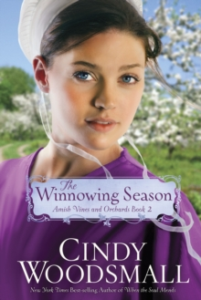 The Winnowing Season : Book Two in the Amish Vines and Orchards Series, Paperback / softback Book