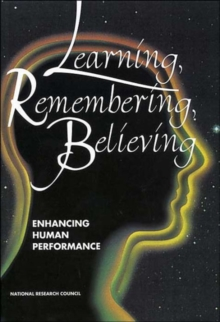 Learning, Remembering, Believing : Enhancing Human Performance, Hardback Book