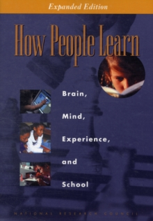 How People Learn : Brain, Mind, Experience, and School: Expanded Edition, Paperback / softback Book