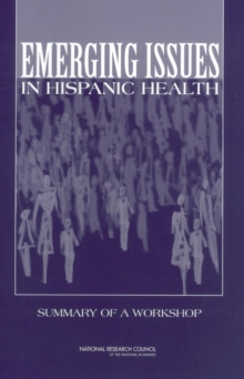 Emerging Issues in Hispanic Health : Summary of a Workshop, EPUB eBook