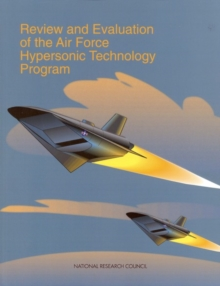 Review and Evaluation of the Air Force Hypersonic Technology Program, EPUB eBook