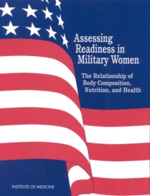 Assessing Readiness in Military Women : The Relationship of Body, Composition, Nutrition, and Health, EPUB eBook