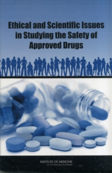 Ethical and Scientific Issues in Studying the Safety of Approved Drugs, Paperback Book