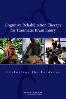 Cognitive Rehabilitation Therapy for Traumatic Brain Injury : Evaluating the Evidence, PDF eBook