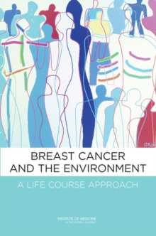 Breast Cancer and the Environment : A Life Course Approach, Paperback / softback Book