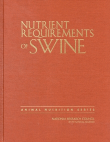 Nutrient Requirements of Swine : Eleventh Revised Edition, Hardback Book