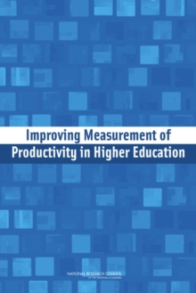 Improving Measurement of Productivity in Higher Education, Paperback / softback Book