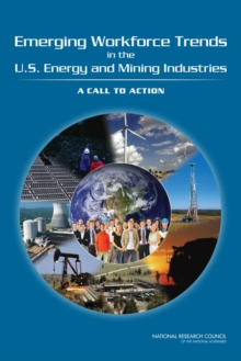 Emerging Workforce Trends in the U.S. Energy and Mining Industries : A Call to Action, Paperback / softback Book