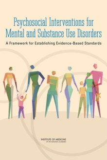 Psychosocial Interventions for Mental and Substance Use Disorders : A Framework for Establishing Evidence-Based Standards, Paperback / softback Book