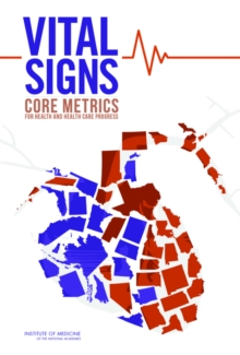 Vital Signs : Core Metrics for Health and Health Care Progress, Paperback / softback Book