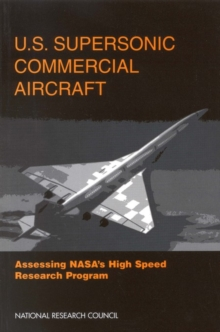 U.S. Supersonic Commercial Aircraft : Assessing NASA's High Speed Research Program, PDF eBook