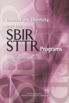 Innovation, Diversity, and the SBIR/STTR Programs : Summary of a Workshop, PDF eBook