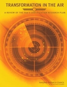 Transformation in the Air : A Review of the FAA's Certification Research Plan, PDF eBook