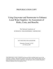 Using Graywater and Stormwater to Enhance Local Water Supplies : An Assessment of Risks, Costs, and Benefits, Paperback / softback Book