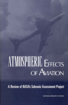 Atmospheric Effects of Aviation : A Review of NASA's Subsonic Assessment Project, PDF eBook