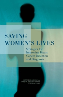 Saving Women's Lives : Strategies for Improving Breast Cancer Detection and Diagnosis, PDF eBook