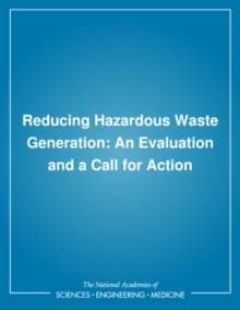 Reducing Hazardous Waste Generation : An Evaluation and a Call for Action, PDF eBook