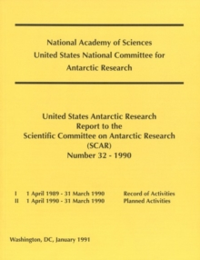 The United States Antarctic Research Report to the Scientific Committee on Antarctic Research (SCAR) : Number 32 - 1990, PDF eBook