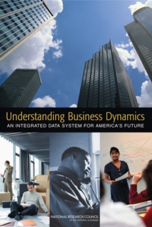 Understanding Business Dynamics : An Integrated Data System for America's Future, PDF eBook