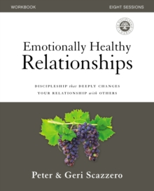 Emotionally Healthy Relationships Workbook : Discipleship that Deeply Changes Your Relationship with Others, Paperback / softback Book