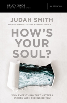 How's Your Soul? Study Guide : Why Everything that Matters Starts with the Inside You, Paperback / softback Book