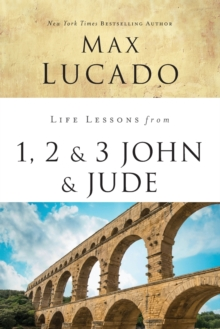 Life Lessons from 1, 2, 3 John and Jude : Living and Loving by Truth, Paperback / softback Book