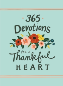 365 Devotions for a Thankful Heart, Hardback Book