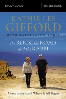 The Rock, the Road, and the Rabbi Study Guide : Come to the Land Where It All Began, Paperback / softback Book