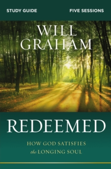 Redeemed Study Guide : How God Satisfies the Longing Soul, Paperback / softback Book