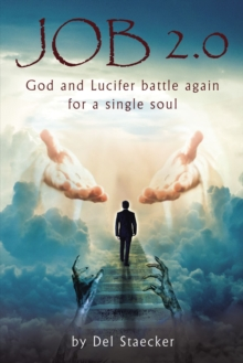 Job 2.0 : God and Lucifer battle again for a single soul, EPUB eBook