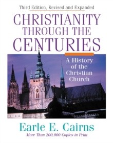 Christianity through the Centuries : A History of the Christian Church, Hardback Book