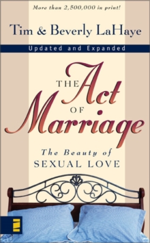 The Act of Marriage : The Beauty of Sexual Love, Paperback Book