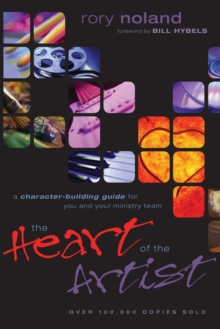The Heart of the Artist : A Character-Building Guide for You and Your Ministry Team, Paperback / softback Book