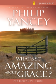What's So Amazing About Grace? Participant's Guide, Paperback / softback Book