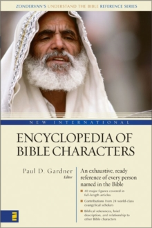 New International Encyclopedia of Bible Characters : The Complete Who's Who in the Bible, Paperback / softback Book