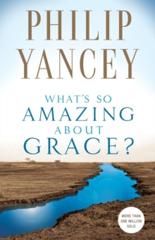 What's So Amazing About Grace?, Paperback / softback Book