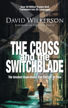 The Cross and the Switchblade : The Greatest Inspirational True Story of All Time, Paperback Book