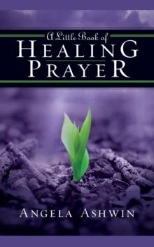 A Little Book of Healing Prayer, Paperback Book
