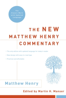 The New Matthew Henry Commentary : The Classic Work with Updated Language, Hardback Book