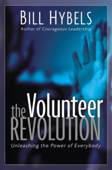 The Volunteer Revolution : Unleashing the Power of Everybody, Paperback Book