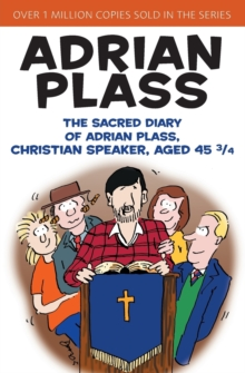 The Sacred Diary of Adrian Plass, Christian Speaker, Aged 45 3/4, Paperback Book