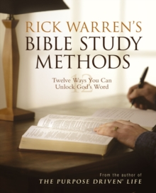 Rick Warren's Bible Study Methods : Twelve Ways You Can Unlock God's Word, Paperback / softback Book