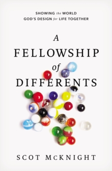 A Fellowship of Differents : Showing the World God's Design for Life Together, Hardback Book