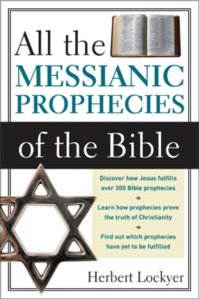 All the Messianic Prophecies of the Bible, Paperback / softback Book