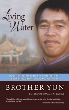 Living Water : Powerful Teachings from the International Bestselling Author of the Heavenly Man, Paperback Book