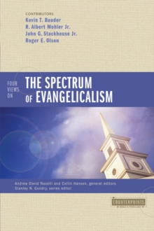 Four Views on the Spectrum of Evangelicalism, Paperback / softback Book