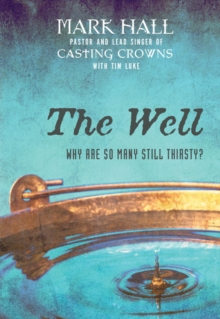 The Well : Why Are So Many Still Thirsty?, Paperback / softback Book