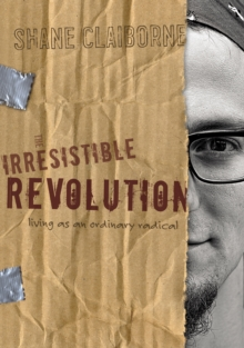 The Irresistible Revolution : Living as an Ordinary Radical, EPUB eBook